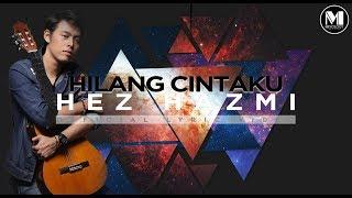Download Lagu Hez Hazmi -  Hilang Cintaku (Official Lyric Video) Gratis STAFABAND
