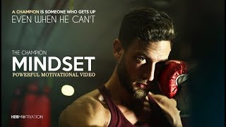 THE MINDSET OF A CHAMPION - Best Motivational Videos Compilation