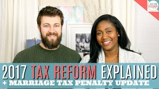 Tax Reform 2017 Explained + Marriage Tax Penalty Update -- Friday Finances