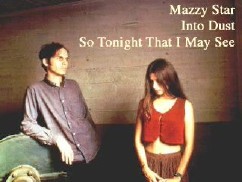 Mazzy Star - Into Dust (w. lyrics)