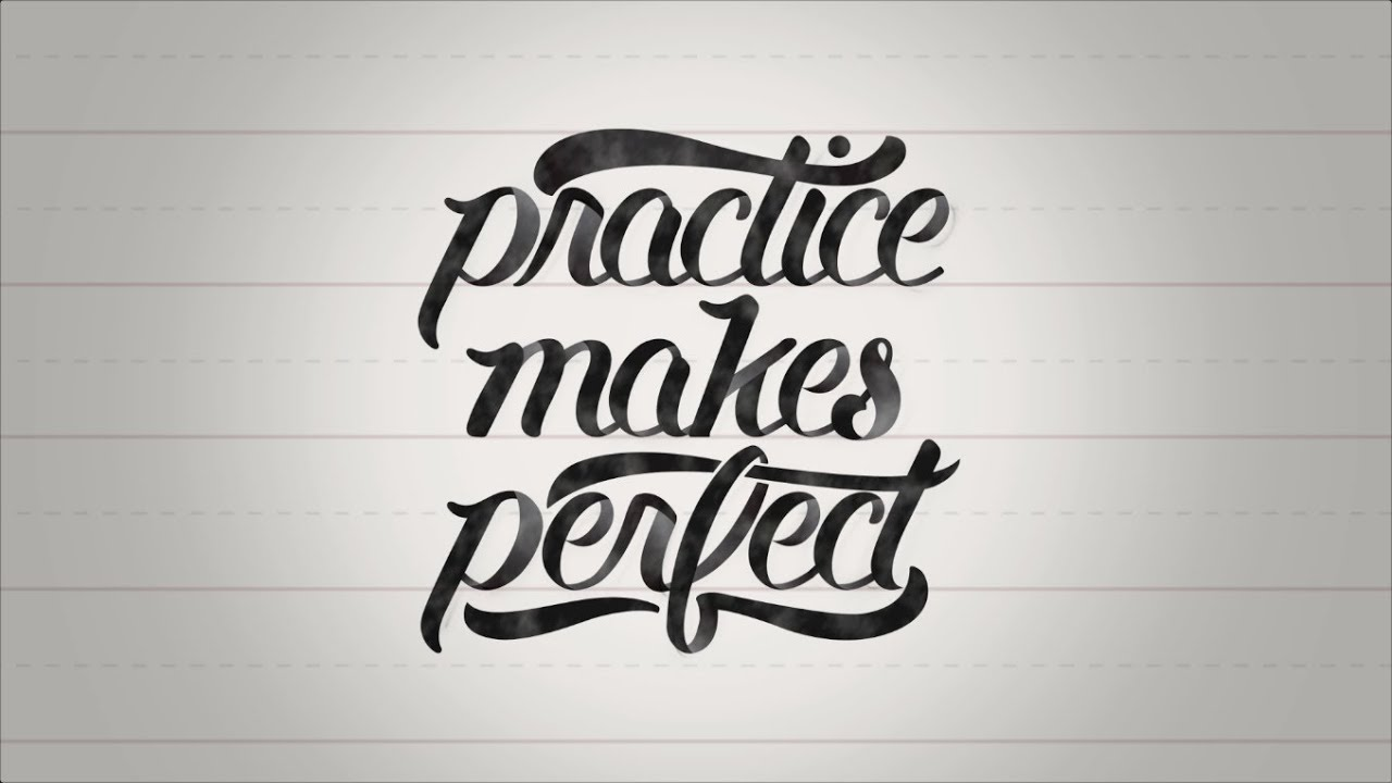 practice makes a man perfect essay the right way to practice