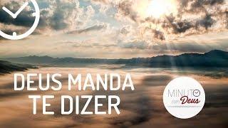 DEUS MANDA TE DIZER - Minuto com Deus