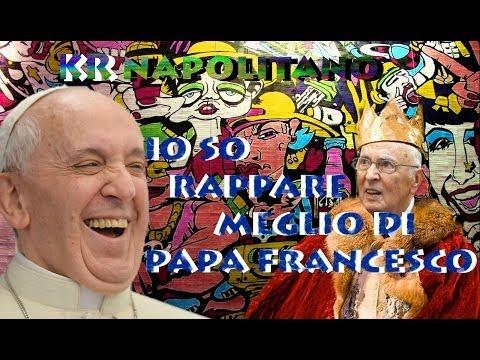 [KR] Napolitano - Io so rappare meglio di Papa Francesco