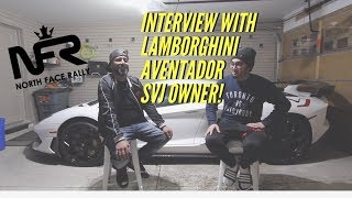 NFR LAMBORGHINI AVENTADOR SVJ Owner Interview!