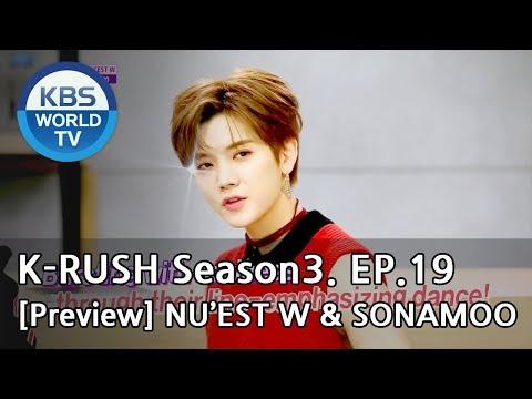 KBS World Idol Show K-RUSH Season3 - Ep.19 NU'EST W & SONAMOO [Preview]