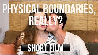 Physical Boundaries, Really? (Christian Dating Short Film)