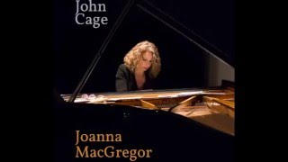 Joanna MacGregor plays John Cage: The Perilous Night no.4