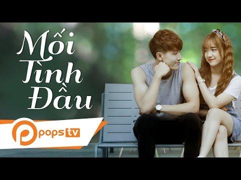 [Phim Ngắn] - Mối Tình Đầu - Full House (Official) - MoWo | pops tv