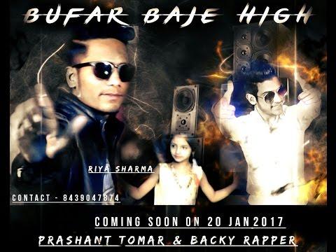 Bufar Baje High || Official Trailer 2017 || Backy Rapper and Prashant Tomar thumbnail