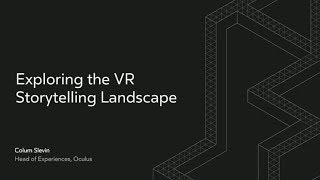 Oculus Connect 4 | Explore the VR Storytelling Landscape