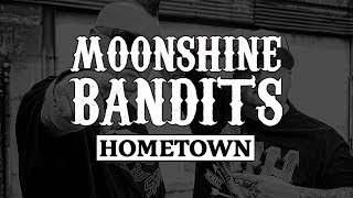 Moonshine Bandits Hometown