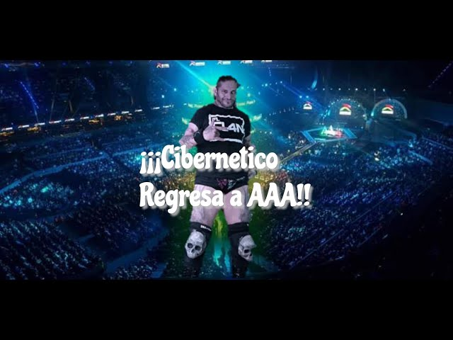 Cibernetico Regresa a AAA despues de 7 meses de independiente