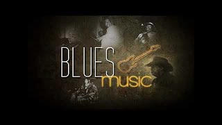 The Best Relaxing Blues Music - Sexy And Slow Blues Music Compilation