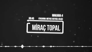 Miraç topal - Makara 4 ( official audio )