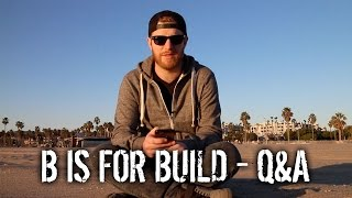 B is for Build - Question & Answer