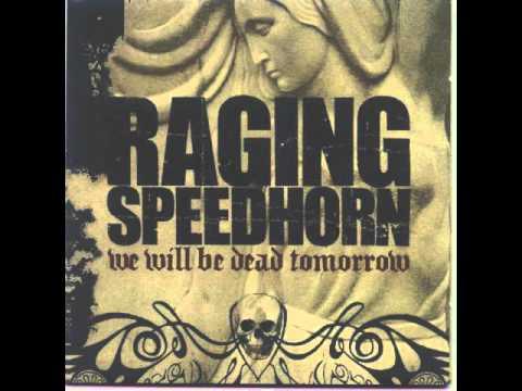 Raging Speedhorn - Scaramanga