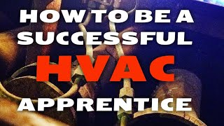 How To Be A Successful HVAC Apprentice