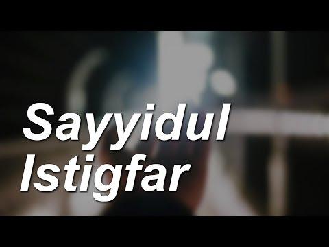 Makna Sayyidul Istighfar - Ust. Ahmad Zainuddin Al-Banjary