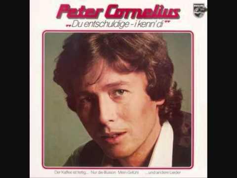Peter Cornelius - Du Entschuldige I Kenn Di