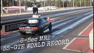 Insane 8-Sec 3S-GTE MR2 | NEW WORLD RECORD |