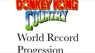 Donkey Kong Country - World Record Progression in Speedrunning