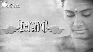 Lakshmi Short Film | Sarjun KM | Sundaramurthy KS | Lakshmi Priyaa Chandramouli, Nandan, Leo