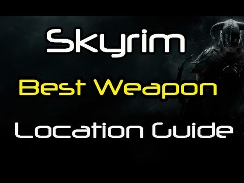 [HD] Skyrim - Best Weapon Location Guide (Walkthrough/Commentary)