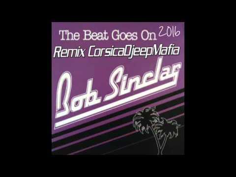 Bob Sinclar - The Beat Goes On ( Corsica Djeep Mafia remix official 2016 - 128 BPM)
