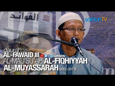 Daurah Al-fawaid: Al-Mau'su'ah Al-Fiqhiyyah Al-Muyassarah (Akhir) - Ustadz Badru Salam, Lc