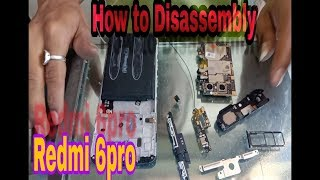 Redmi 6pro how to disassembly