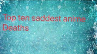 Top ten saddest anime deaths
