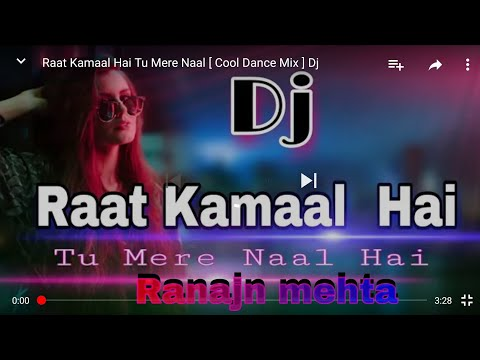 Raat kamaal hai hindi song 2018 DJ remix  ranajn raj