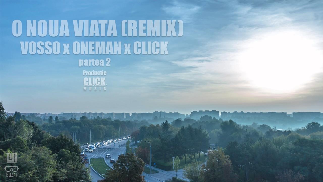 O noua viata (Remix Pt.2) - Vosso, Oneman & Click