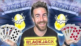 Blackjack Crate Wars With The GOLDEN EGGS Is So Much Fun