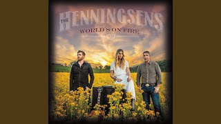 The Henningsens World's On Fire