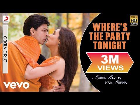 Where's the Party Tonight? Lyric - Kabhi Alvida Naa Kehna