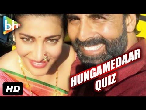 Hungamedaar Quiz With Akshay Kumar And Shruti Haasan