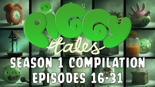 Piggy Tales - Season1 | Compilation Ep. 16-31