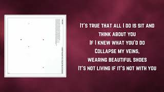 The 1975 - It's Not Living If It's Not With You (Lyrics)
