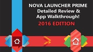 Nova Launcher Prime DETAILED REVIEW & APP WALKTHROUGH! 2016