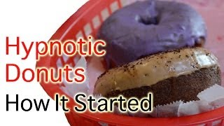 Hypnotic Donuts and Biscuits Donut Shop - How It Got Started