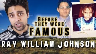 RAY WILLIAM JOHNSON - Before They Were Famous