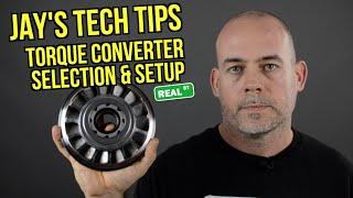 Jay's Tech Tips #38 - Torque Converter Selection & Setup - Real Street Performance