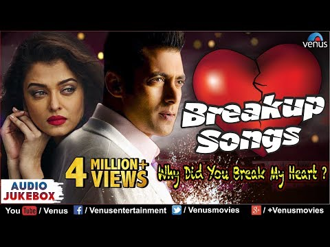 Bollywood Breakup Songs - Why Did You Break My Heart | JUKEBOX | Hindi Sad Songs - Best Collection thumbnail