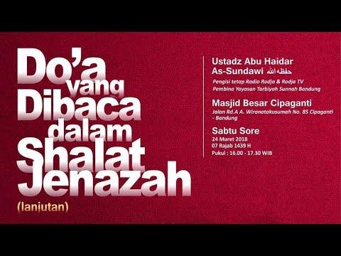 Doa Yang Dibaca Dalam Sholat Jenazah #5 | Ustadz Abu Haidar As-Sundawy حفظه الله