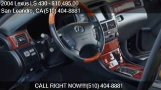 2004 Lexus LS 430 Base 4dr Sedan for sale in San Leandro, CA