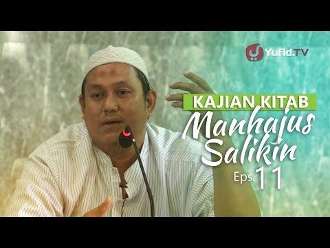 Kajian Rutin: Kitab Manhajus Salikin 11 - Ustadz Fakhruddin
