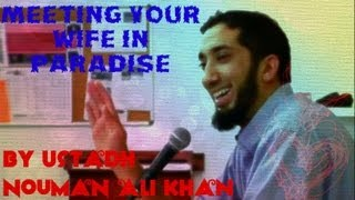 Meeting Your Wife in Paradise – FUNNY – by Ustadh Nouman Ali Khan