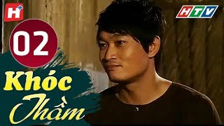Khóc Thầm - Tập 2 | HTV Phim Tình Cảm Việt Nam Hay Nhất 2019