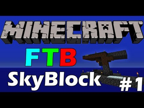 Feed the Beast: SkyBlock FTB Edition - Episode 1 -